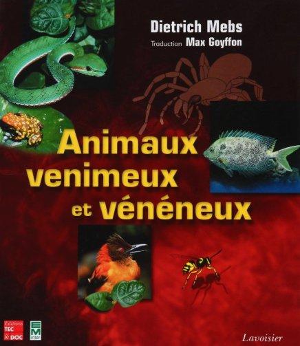 animaux_venimeux_et_veneneux_dietrich_mebs_traduit_pas_max_goyffon