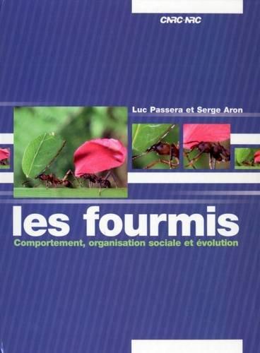 les_fourmis_comportement_organistion_sociale_et_evolution_de_luc_passera_et_serge_aaron